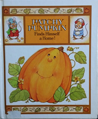 9780944943649: Patchy Pumpkin finds himself a home!
