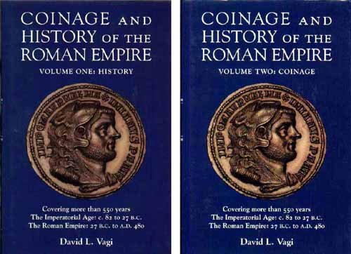 Coinage and History of the Roman Empire: c. 82 B.C. - A.D. 480 (two volumes).: VAGI, David L.