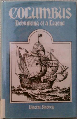 9780944957066: Columbus, Debunking of a Legend