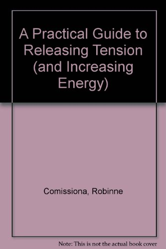 9780944957073: Practical Guide to Releasing Tension and Increasing Energy