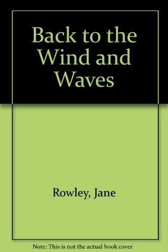 Back to the Wind and Waves: Rowley, Jane