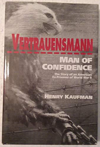 9780944957479: Vertrauensmann: Man of Confidence : The Story of an American Ex-Prisoner of World War II