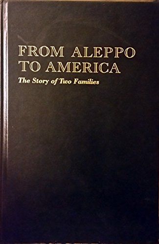 From Aleppo to America: The Story of Two Families: Chira, Robert