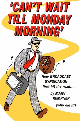 9780944957738: Can't Wait Til Monday Morning: Syndication in Broadcasting