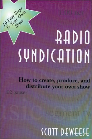 9780944958322: Radio Syndication : How to Create, Produce, and Distribute Your Own Show