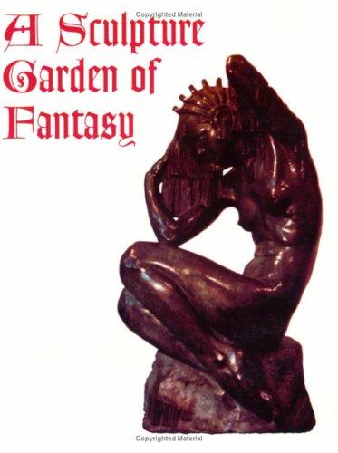9780944958346: A Sculpture Garden of Fantasy