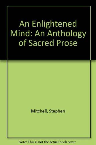 Enlightened Mind: An Anthology of Sacred Prose