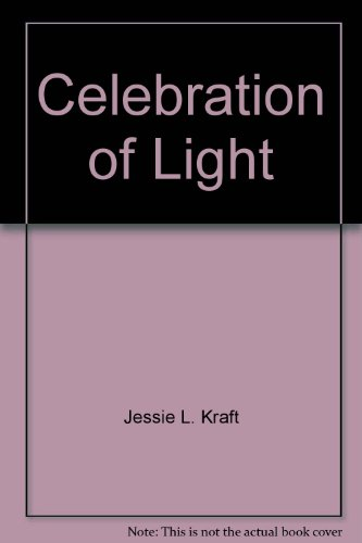 Celebration of Light: Jessie L. Kraft