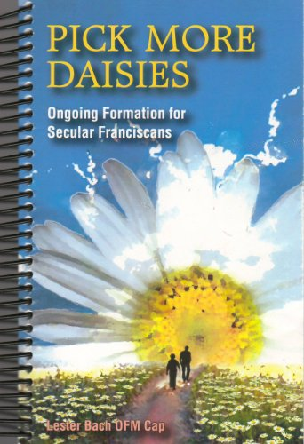 9780944996324: Pick More Daisies: Ongoing Formation for Secular Franciscans