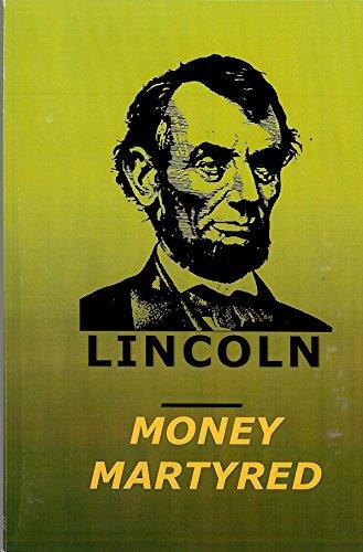 Lincoln Money Martyred: Search, R. E.