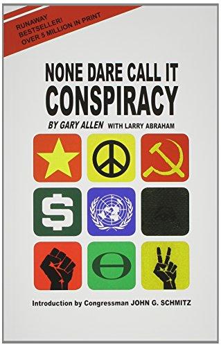 9780945001294: None Dare Call It Conspiracy