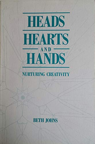 9780945003007: Heads, Hearts, and Hands: Nurturing Creativity