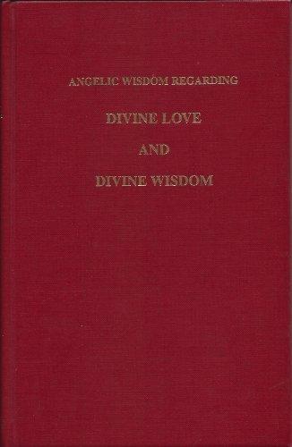 Angelic Wisdom Concerning Divine Love and Divine: Emanuel Swedenborg; Translator-N.