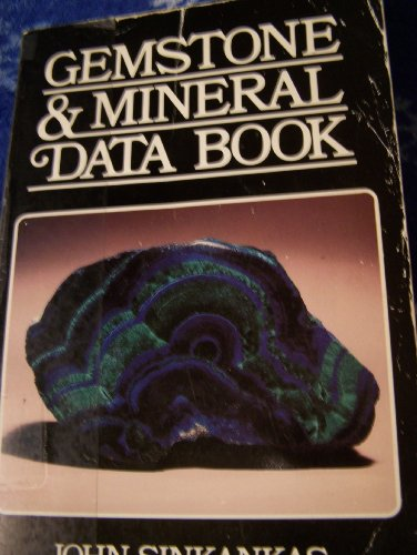 Gemstone and Mineral Data Book: A Compilation of Data,Recipes,Formulas and Instructions for the Mineralogist, Gemologist, Lapidary, Jeweler, Craftsman (0945005016) by Sinkankas, John