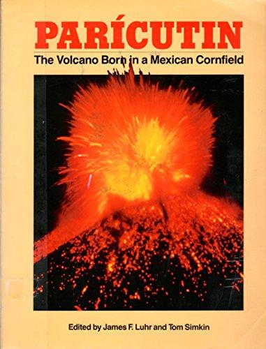 9780945005117: Paricutin: The Volcano Born in a Mexican Cornfield