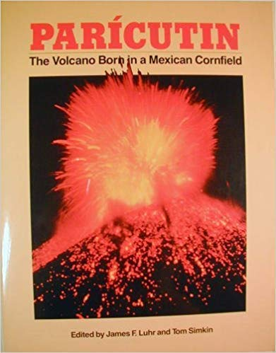 9780945005148: Paricutin: The Volcano Born in a Mexican Cornfield