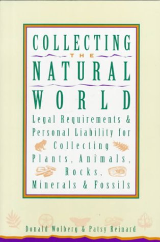9780945005209: Collecting the Natural World: Legal Requirements & Personal Liability for Collecting Plants, Animals, Rocks, Minerals & Fossils