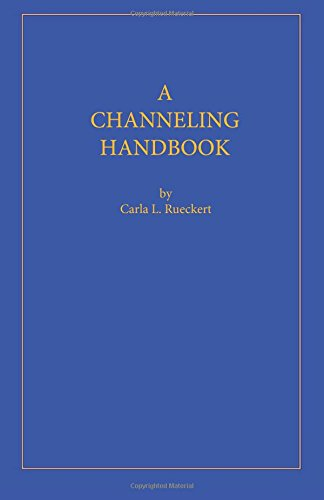 9780945007074: A Channeling Handbook