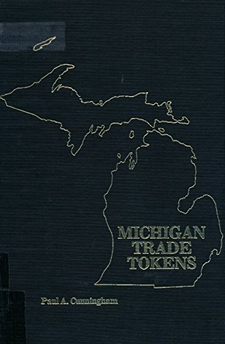 Michigan Trade Tokens: Cunningham, Paul A.