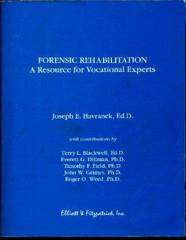Forensic Rehabilitation : A Resource for Vocational Experts: Joseph E Havranek; Terry L Blackwell