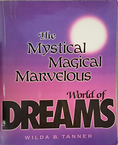 9780945027027: Mystical Magical Marvelous World of Dreams
