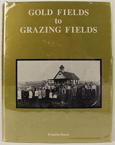 Gold Fields to Grazing Fields: Beard, Franklin