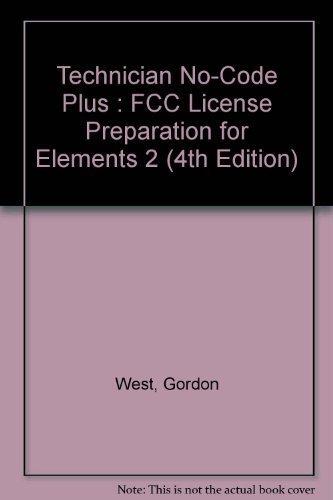 Technician No-Code Plus : FCC License Preparation: Gordon West