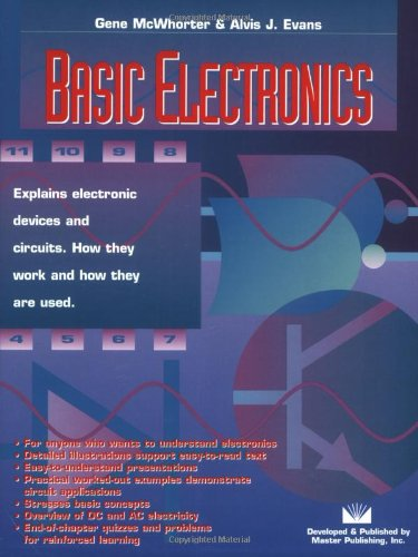 Basic Electronics 9780945053224 Basic Electronics explains electronic fundamentals using easy-to-read, easy-to-understand explanations coupled with detailed illustrations. It brings seeing and doing together for a very meaningful learning experience, and delivers practical applications at the same time. The book contains worked-out examples within the text to solidify understanding of specific ideas, and quizzes and problem sets at the end of each chapter to complete and reinforce the learning cycle. Basic concepts, device and circuit fundamentals, and circuit applications provide full-scope coverage of electronics in 11 chapters.
