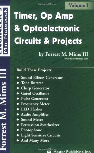9780945053293: Timer, Op Amp, and Optoelectronic Circuits and Projects: Forrest Mims Engineer's Mini Book Vol. 1