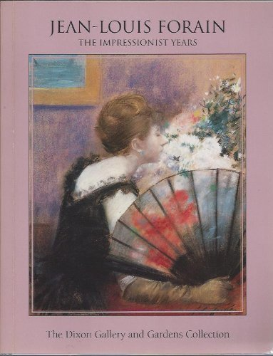 Jean-Louis Forain: The Impressionist Years : The Dixon Gallery and Gardens Collection (0945064004) by Theodore Reff; Florence Valdes-Forain