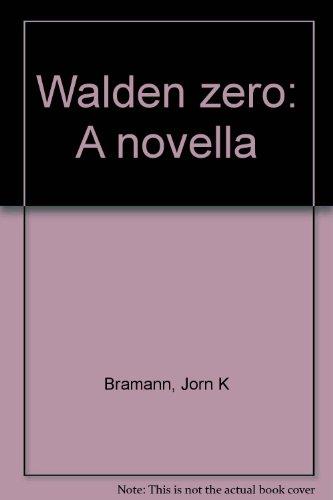 Walden Zero: A Novella: Bramann, Jorn K.