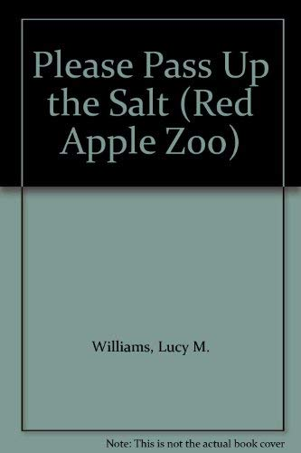 9780945080183: Please Pass Up the Salt (Red Apple Zoo)
