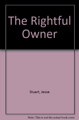 The Rightful Owner (0945084145) by Jesse Stuart