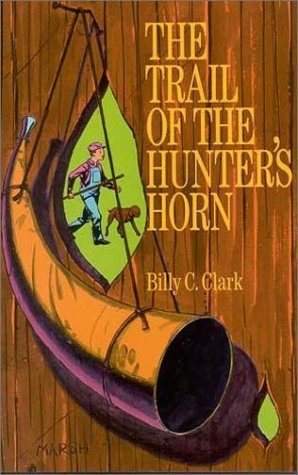 Trail of the Hunter's Horn: Billy C. Clark