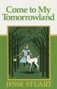 Come to My Tomorrowland: Stuart, Jesse; Herndon,