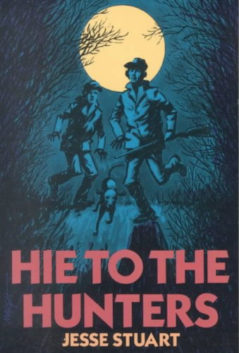 Hie to the Hunters: Jesse Stuart