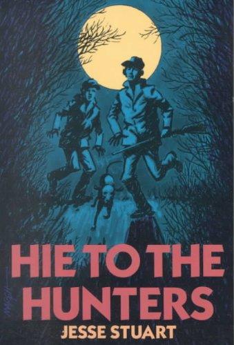 Hie to the Hunters: Stuart, Jesse; Marsh, Jim [Illustrator]