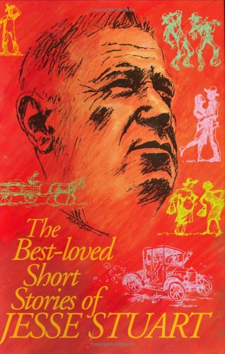 The Best-Loved Short Stories of Jesse Stuart: Jesse Stuart, H.