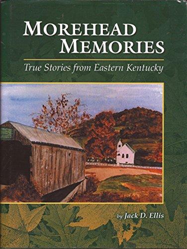 9780945084921: Morehead Memories: True Stories from Eastern Kentucky