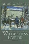 9780945084983: Wilderness Empire: A Narrative (Winning of America Series)