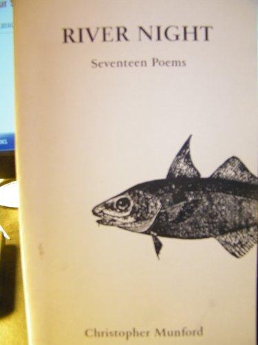 RIVER NIGHT: Seventeen Poems: Munford, Christopher