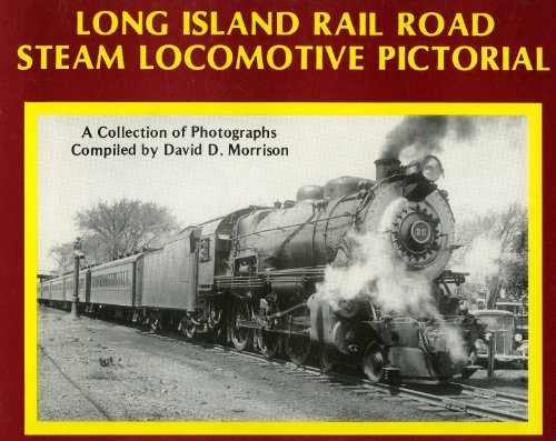 9780945089001: Long Island Rail Road Steam Locomotive Pictorial: A Collection of Photographs
