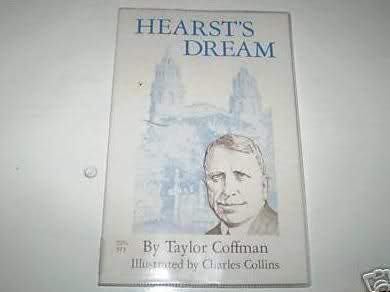 9780945092070: Hearst's Dream : The Evolution of William Randolph Hearst's Enchanted Hill, From Camp to Castle