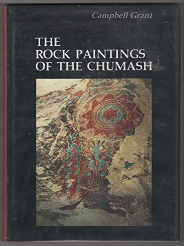Rock Paintings of the Chumash (Modified Reprint: Campbell Grant