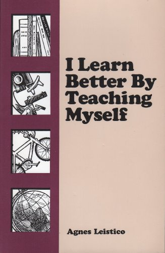 9780945097105: I Learn Better by Teaching Myself