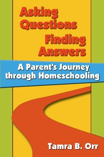 9780945097310: Asking Questions, Finding Answers: A Parent's Journey Through Homeschooling