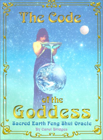 9780945111788: The Code of the Goddess, Sacred Earth: Feng Shui Oracle