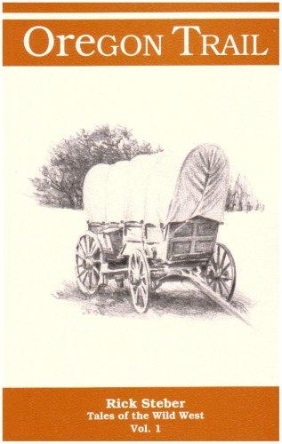 Oregon Trail (Volume 1 Oregon Country Series): Steber, Rick