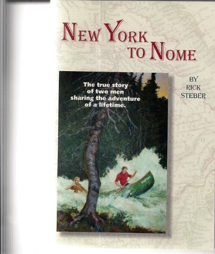 New York to Nome (0945134444) by Steber, Rick