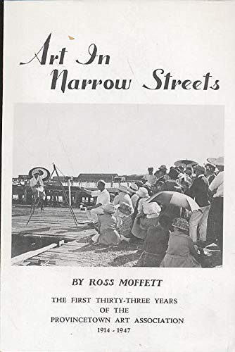 9780945135029: Art in Narrow Streets (Provincetown Classics in History, Literature, & Art Series : No. 3)